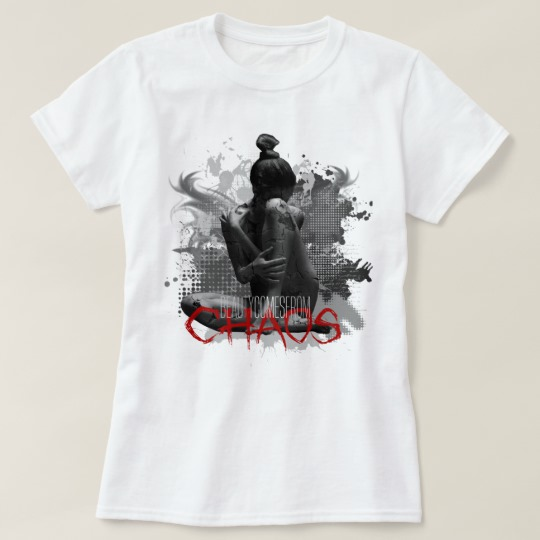 beauty_comes_from_chaos_tshirt